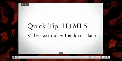 html5 video quick tip html5 video with a fallback to flash
